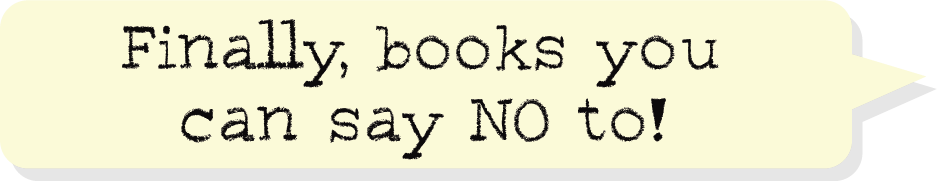 Finally, books you can say NO to!