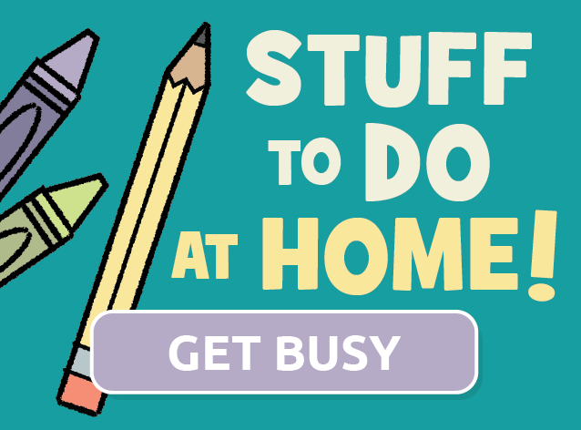 Stuff to do at Home