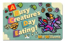 A Busy Creature's Day Eating Board Book